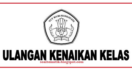 Soal Ukk Bahasa Indonesia Kelas 2 Sd Semester 2 Genap Ktsp 2015 Soal Tematik Sd Kelas 1 2 3