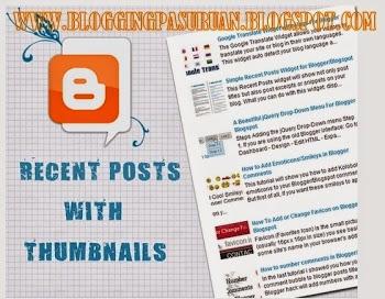 Cara Membuat WIDGET RECENT POST dengan Thumbnail di Blogspot/Blogger