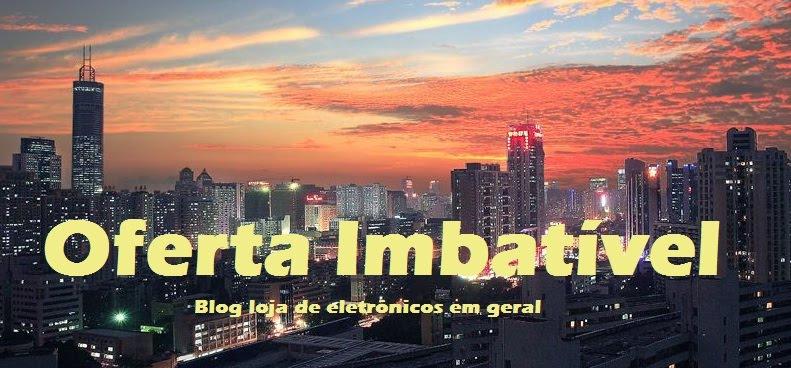 Oferta Imbatível - Blog Loja de Sergio Miller eletrônicos