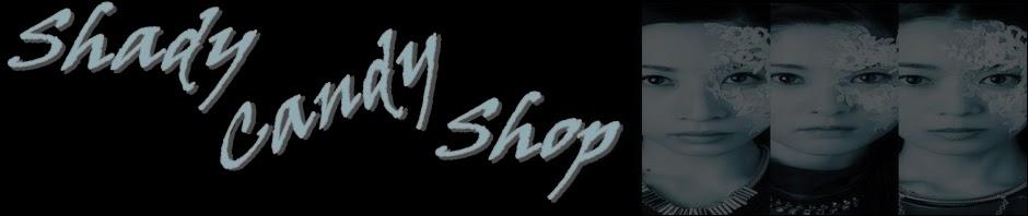 Shady Candy Shop