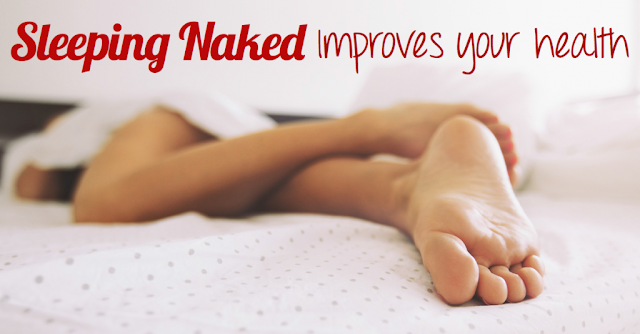 PEOPLE WHO SLEEP NAKED ARE HEALTHIER, HAPPIER. 2 MAJOR REASONS TO SLEEP NAKED