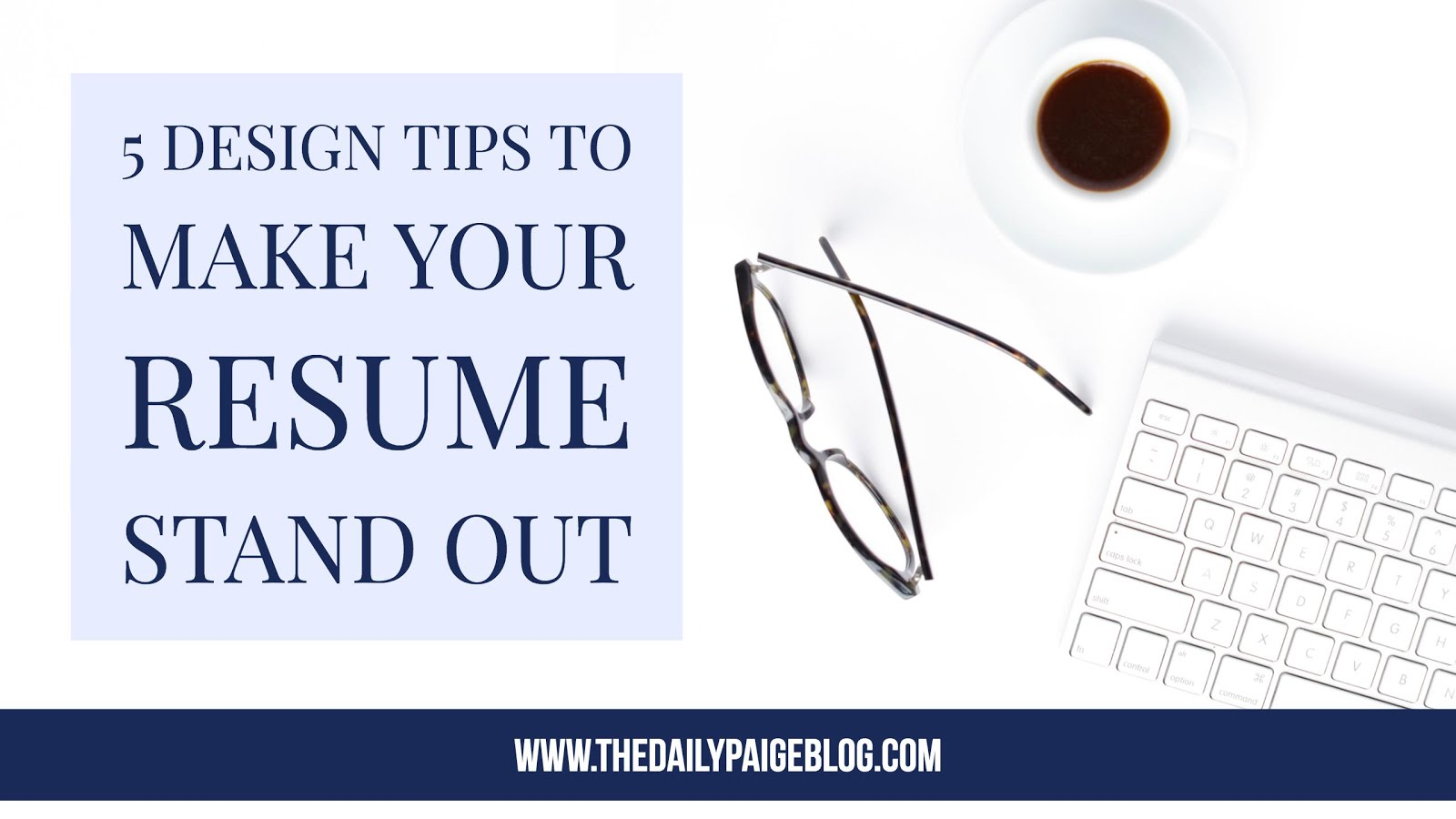 5 Tips For Designing A Resume That Will Stand Out On Every Desk  Resume Design Tips