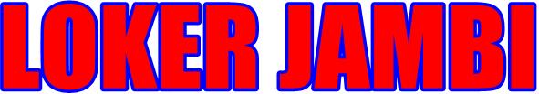 LOKER JAMBI TERBARU 2018