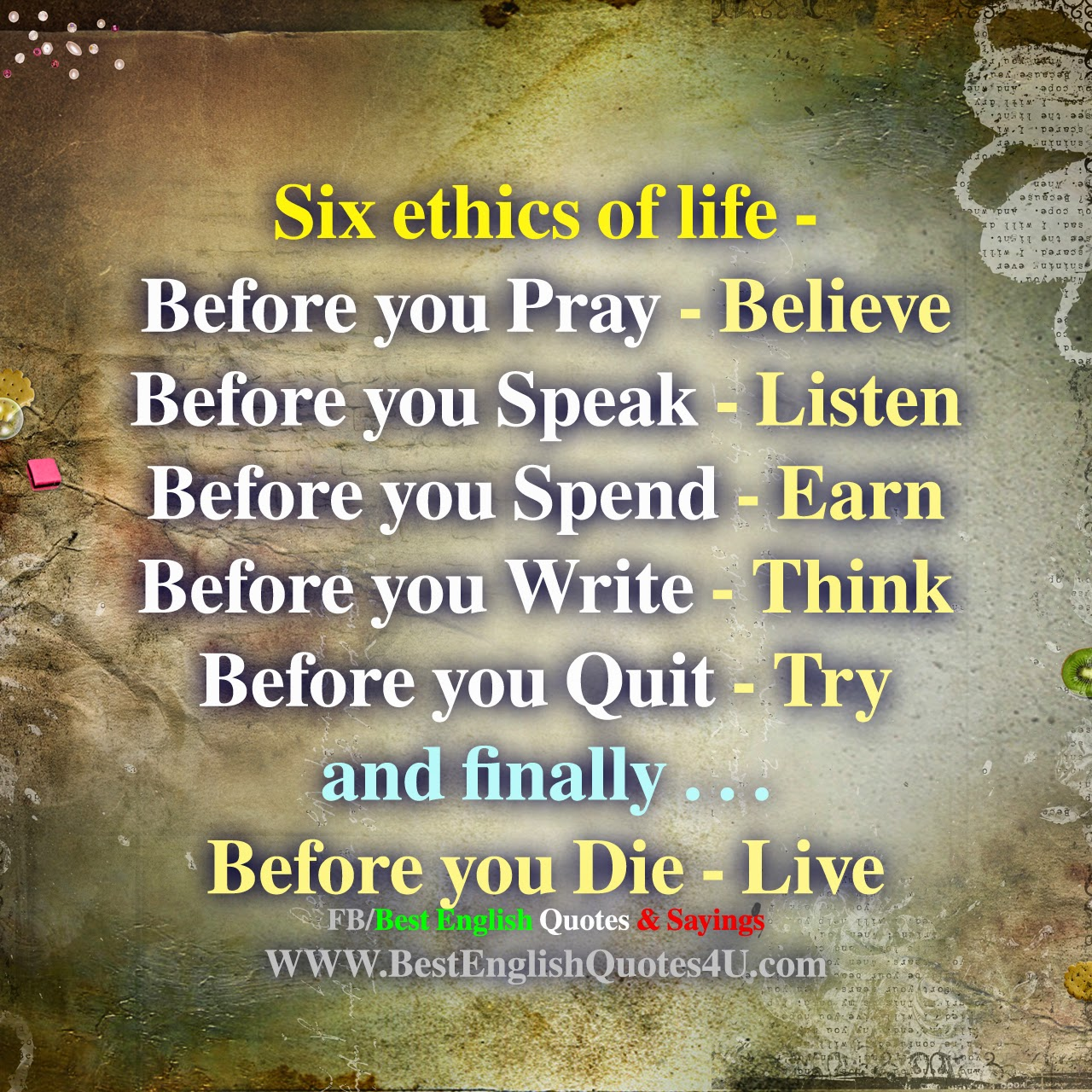 six ethics of life best english quotes sayings