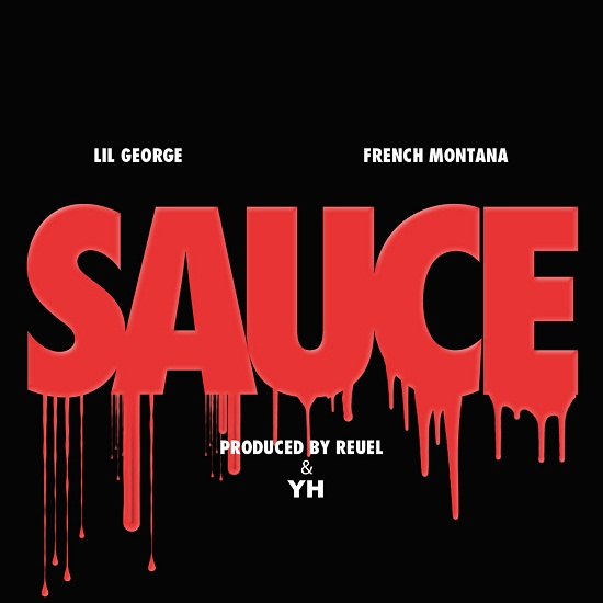 Lil George - Sauce (Remix) (Feat. French Montana)
