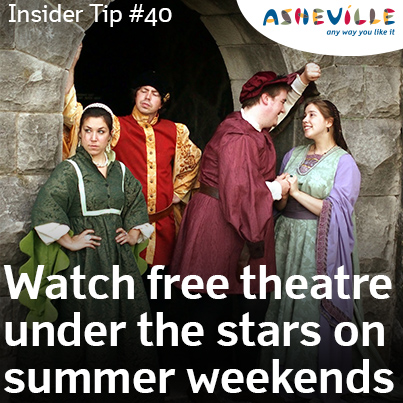 Asheville Insider Tip: The Montford Park Players Perform Each Weekend for free.
