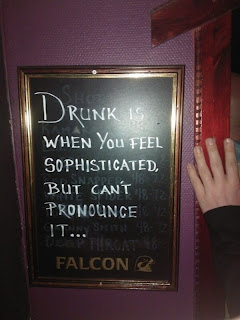 Drunk is when you feel sophisticated, but you can't pronounce it
