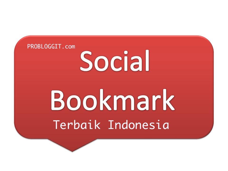 Daftar Situs Sosial Bookmark Terbaik Untuk Mendapatkan Backlink di Indonesia