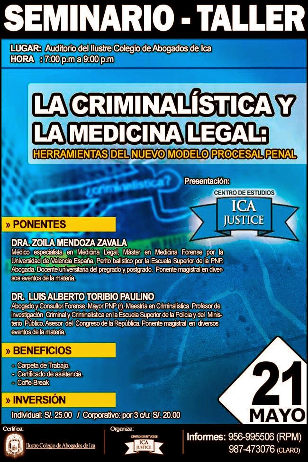 Seminario LA CRIMINALÍSTICA Y LA MEDICINA LEGAL: Herramientas del Nuevo Modelo Procesal Penal
