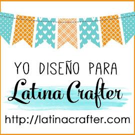 Soy Orgullosamente DT de Latina Crafter!!!!!