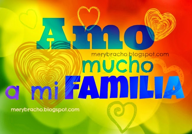 Yo Amo Mucho a mi Familia. Palabras de bendición para mi familia. Amo a mi familia, tarjetas para mi querida familia, postales cristianas.