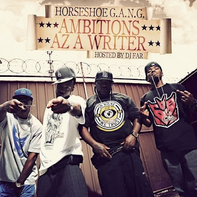 Horseshoe_G.A.N.G.-Ambitions_Az_A_Writer_(Hosted_By_DJ_Far)-(Bootleg)-2012