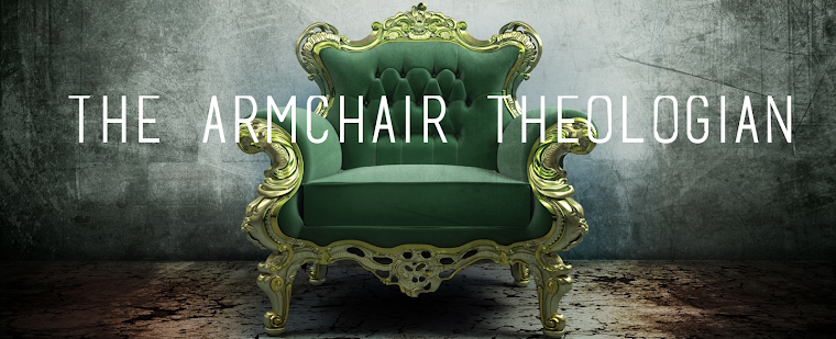 The Armchair Theologian