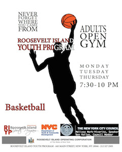 Roosevelt Island Youth Program Adult Weeknight Open Gym Basketball, Soccer, Volleyball,
