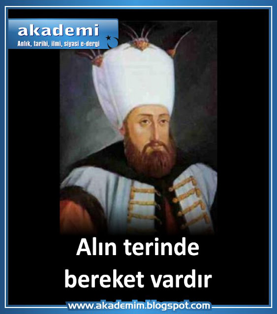 Alın terinde bereket vardır. Sultan I Mahmud