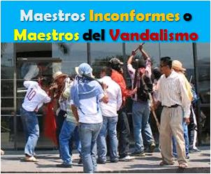 Maestros Inconformes Enseñan Vandalismo