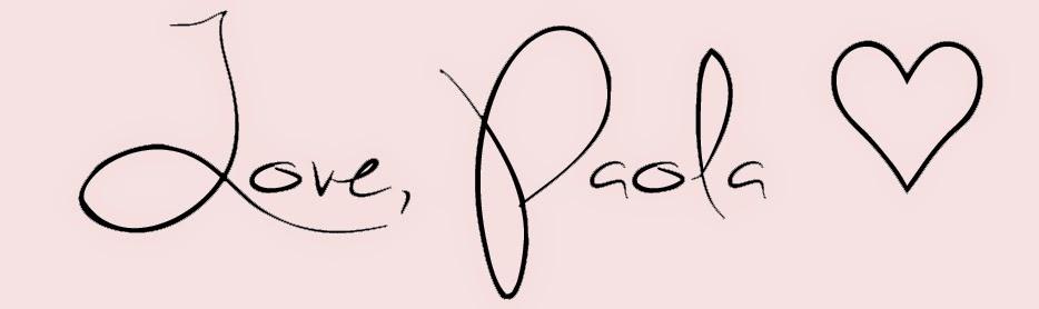 Love, Paola ♥