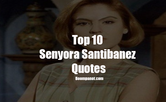 quotes from Senyora Santibanez