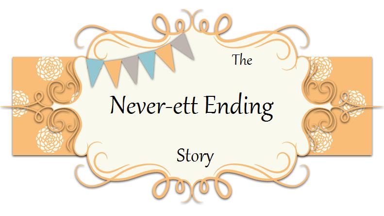 The Never-ett Ending Story