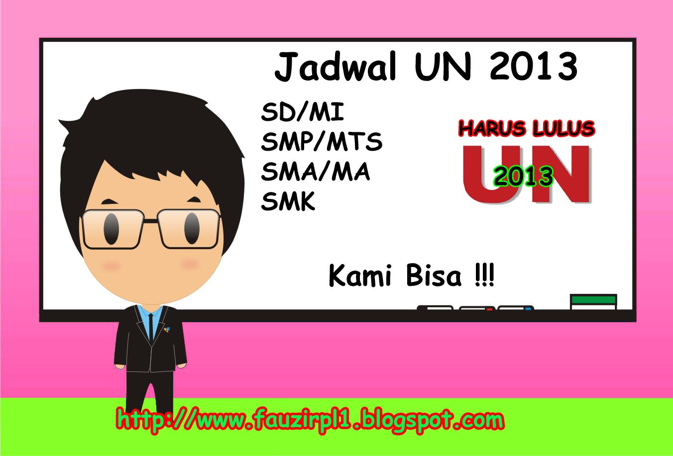 My Inspiration Fauzi Rpl Jadwal Ujian Nasional 2013
