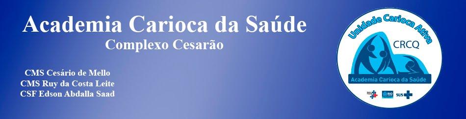 Academia Carioca da Saúde - Complexo Cesarão