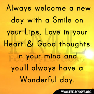 Always welcome a new day with a Smile