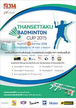 """"""" THANSETTAKIJ BADMINTON CUP 2015 """""""