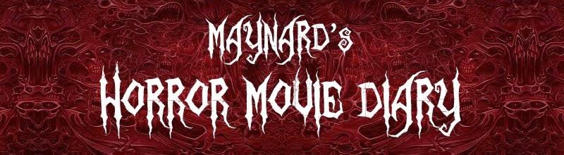 Maynard's HORROR MOVIE DIARY