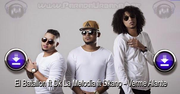 DESCARGAR - El Batallon ft Dk La Melodia ft Dkano - Verme Alante
