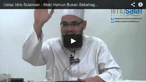 Ustaz Idris Sulaiman – Maki Hamun Bukan Sebahagian daripada Dakwah