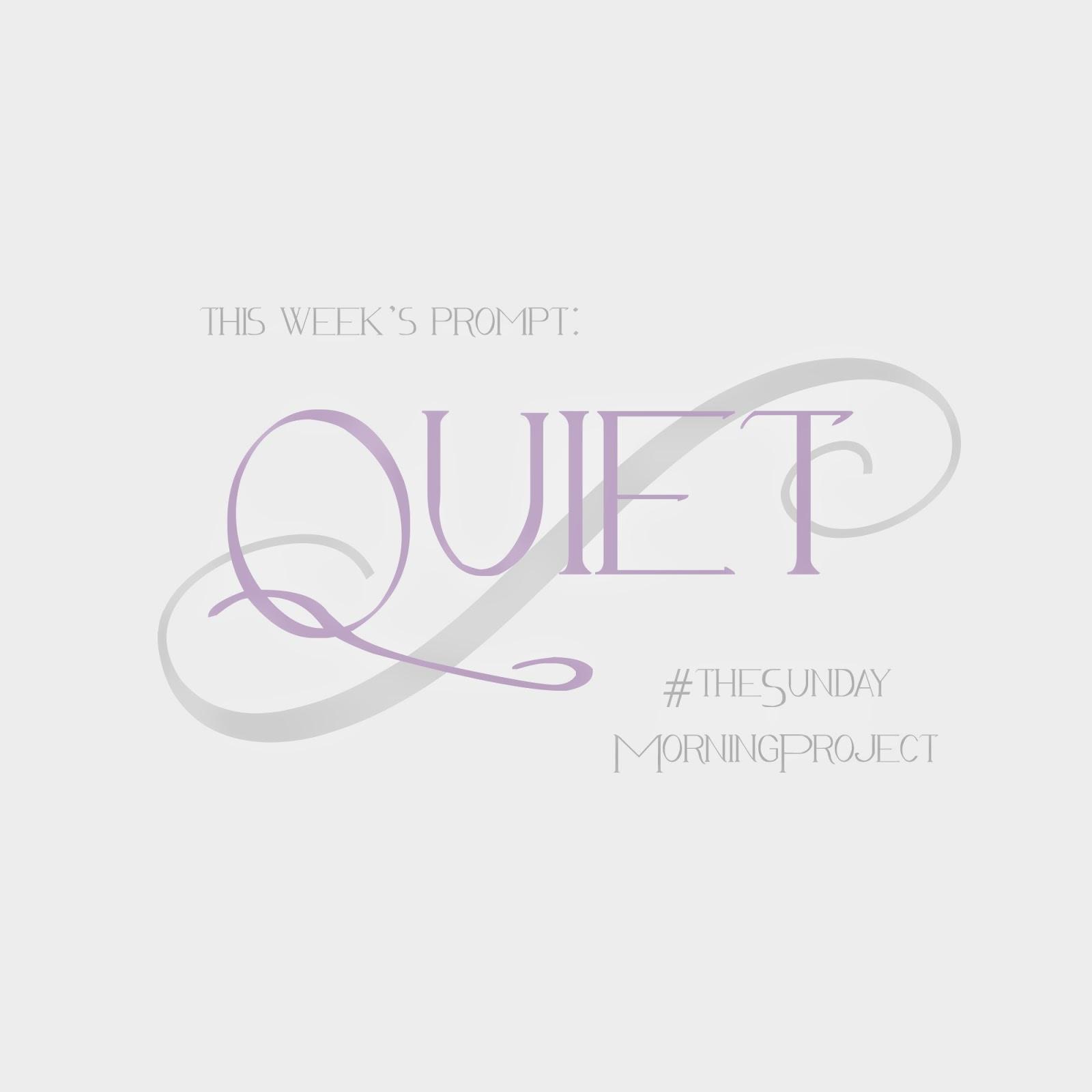 This weeks art prompt: Quiet