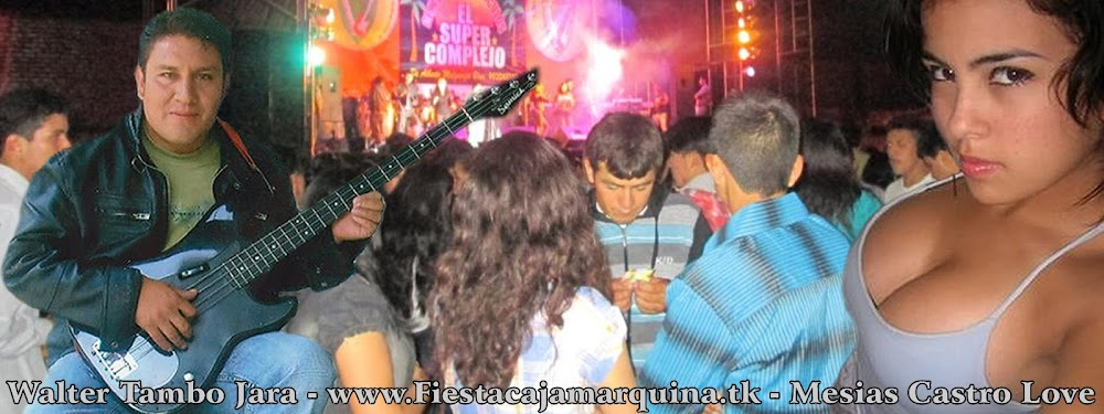Fiesta Cajamarquina.tk - Musica - Videos - Full Chat - Fotos