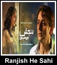 Ranjish hi sahi title song of Geo tv drama