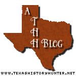 A Texas History Hunter Blog