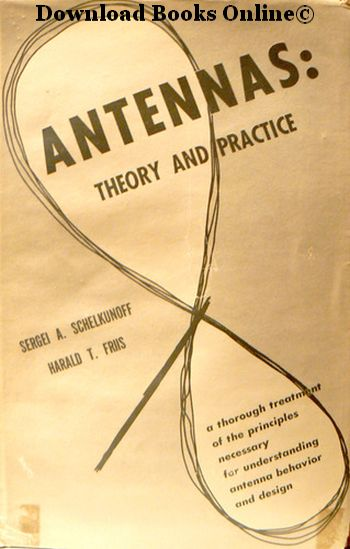 Antennas: Theory and Practice