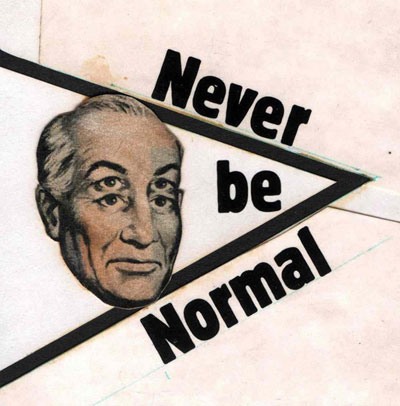 1950's looking image of a man with foru eyes, with the text Never Be Normal near by.