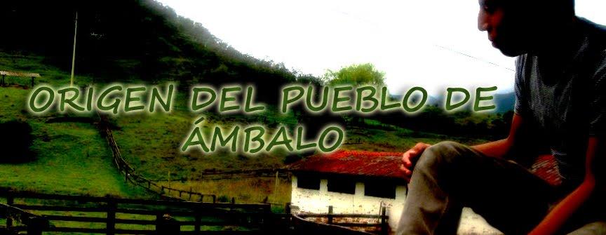 ORIGEN DEL PUEBLO DE ÁMBALO