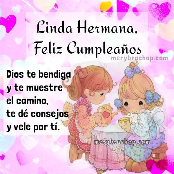 Frases en bonitas tarjetas de cumpleaños para hermana, saludos cortos de felicidades por cumple, imagen cristiana bendiciones hermana, felicitaciones para mi hermanita por Mery Bracho.