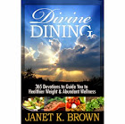 Divine Dining: 365 Devotions to Guide You to Healthier Weight and Abundant Wellness