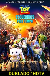 Assistir Toy Story Esquecidos pelo Tempo Dublado 2014