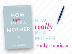 Recent Book : How to (Really) be a Mother