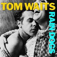 Tom Waits - Rain Dogs.rar (Music Album)