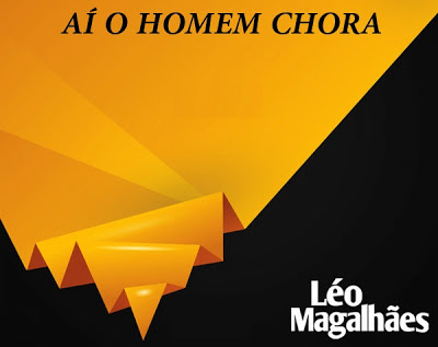Leo Magalhães, nova música Aí o Homem Chora