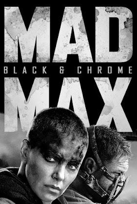 Mad Max: Estrada da Fúria: Edição Black e Chrome