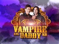 Vampire Ang Daddy Ko - 23 November 2014