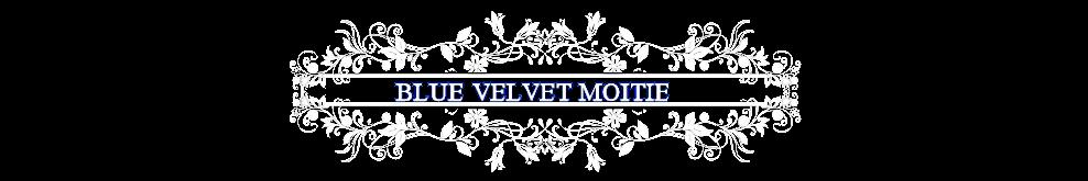 Blue Velvet Moitie