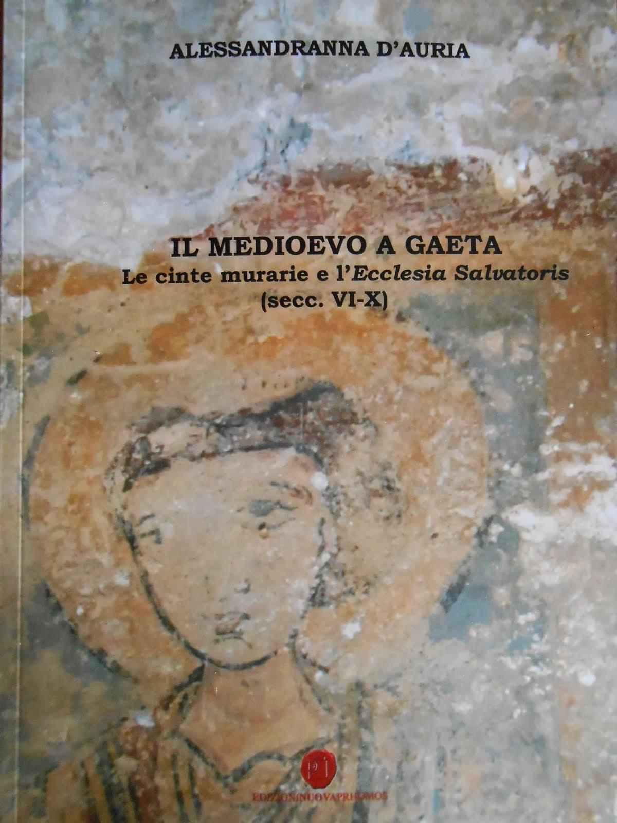Il medioevo a Gaeta. Le cinte murarie e l'Ecclesia Salvatoris