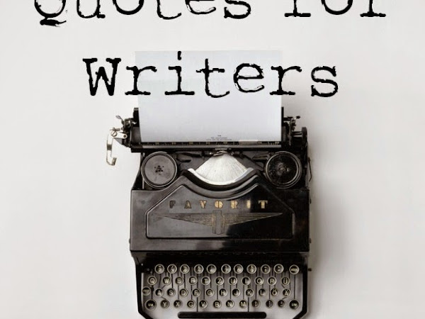 Better Writer Series: Inspiring Quotes for Writers
