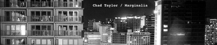 Chad Taylor Marginalia