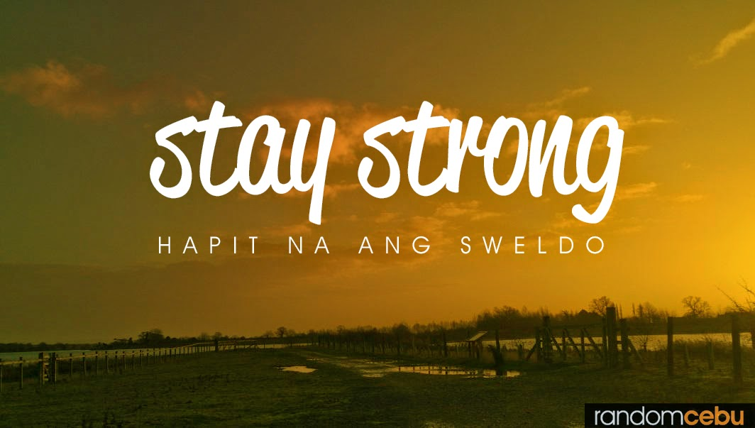 stay strong sweldo na